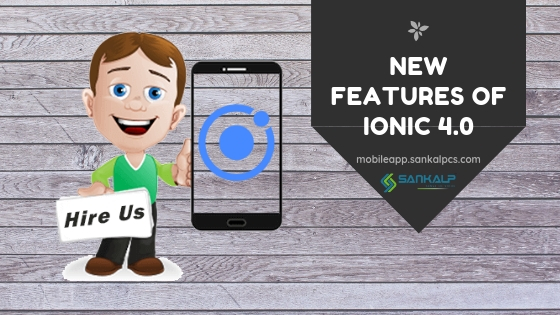 Features of Ionic 4.0