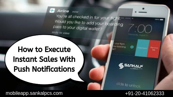 Execute Instant Sales with Push Notifications | Best Mobile App