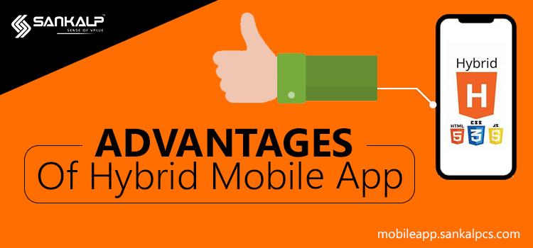Advantages of Hybrid Mobile App