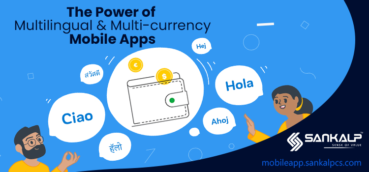 The power of multi-currency and multi-language mobile app